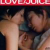 Love / Juice