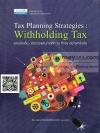 แตกประเด็น การวางแผนภาษีหัก ณ ที่จ่าย อย่างเหนือชั้น Tax Planning Strategies : Withholding Tax