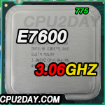 [775] Core 2 Duo E7600 (3M Cache, 3.06 GHz, 1066 MHz FSB)