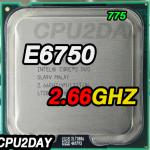 [775] Core 2 Duo E6750 (4M Cache, 2.66 GHz, 1333 MHz FSB)
