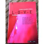 L-O-V-E แบบนี้เรียกว่ารัก/ นนทรีย์ นิมิบุตร ฯลฯ