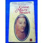 THE CRIME MARY OF STUART