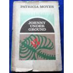 JOHNNY UNDER GROUND by PATRICIA MOYES