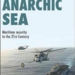 The Anarchic Sea: Maritime Security in the 21st Century