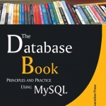 The Database Book Principles and Practice Using MySQL