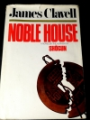 Noble House : A Novel of Contemporary Hong Kong by James Clavell (1981, Hardcover 1206 pages)