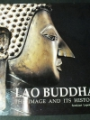 Lao Buddha: The Image and Its History by Somkiart Lopetcharat ปกแข็ง 301 หน้า ปี 2543