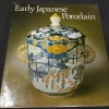 Early Japanese Porcelain Translated from the German by Barbara Beedham ปกแข็ง 156 หน้า ปี 1981