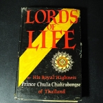 LORDS OF LIFE by His Royal Hightness Prince Chula Chakrabongse of Thailand .hardcopy copyright 1960