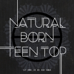 TEEN TOP - Mini Album Vol.6 [NATURAL BORN TEEN TOP] - Dream