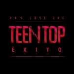 TEEN TOP - TEEN TOP ÉXITO