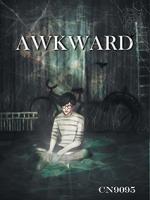 Awkward By CN9095