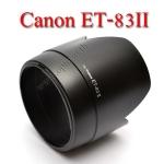Len Hood ET-83II ET83II For Canon EF 70-200mm f/2.8L USM เลนส์ฮูดแคนนอน